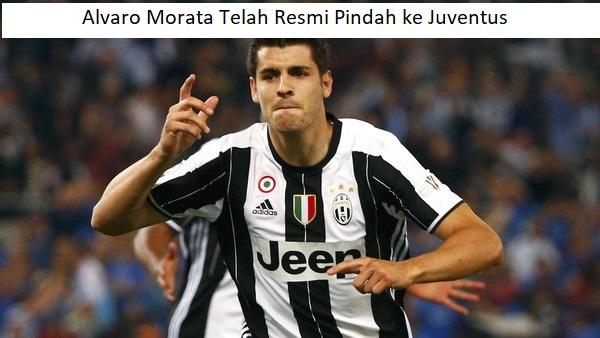 Alvaro Morata Telah Resmi Pindah ke Juventus