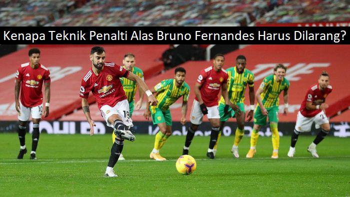 Kenapa Teknik Penalti Alas Bruno Fernandes Harus Dilarang?